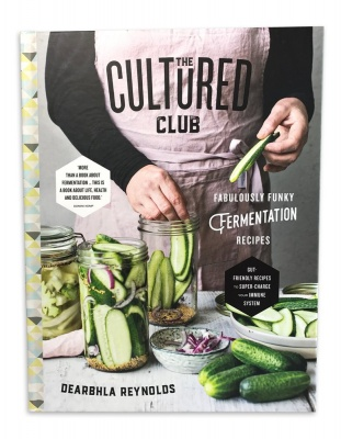 Dearbhla Reynolds The Cultured Club, Fabulously Funky Fermentation Recipes